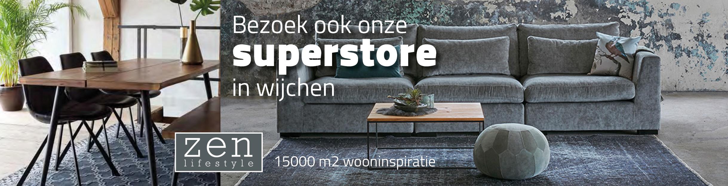 Bezoek ook onze SUPERSTORE in Wijchen!